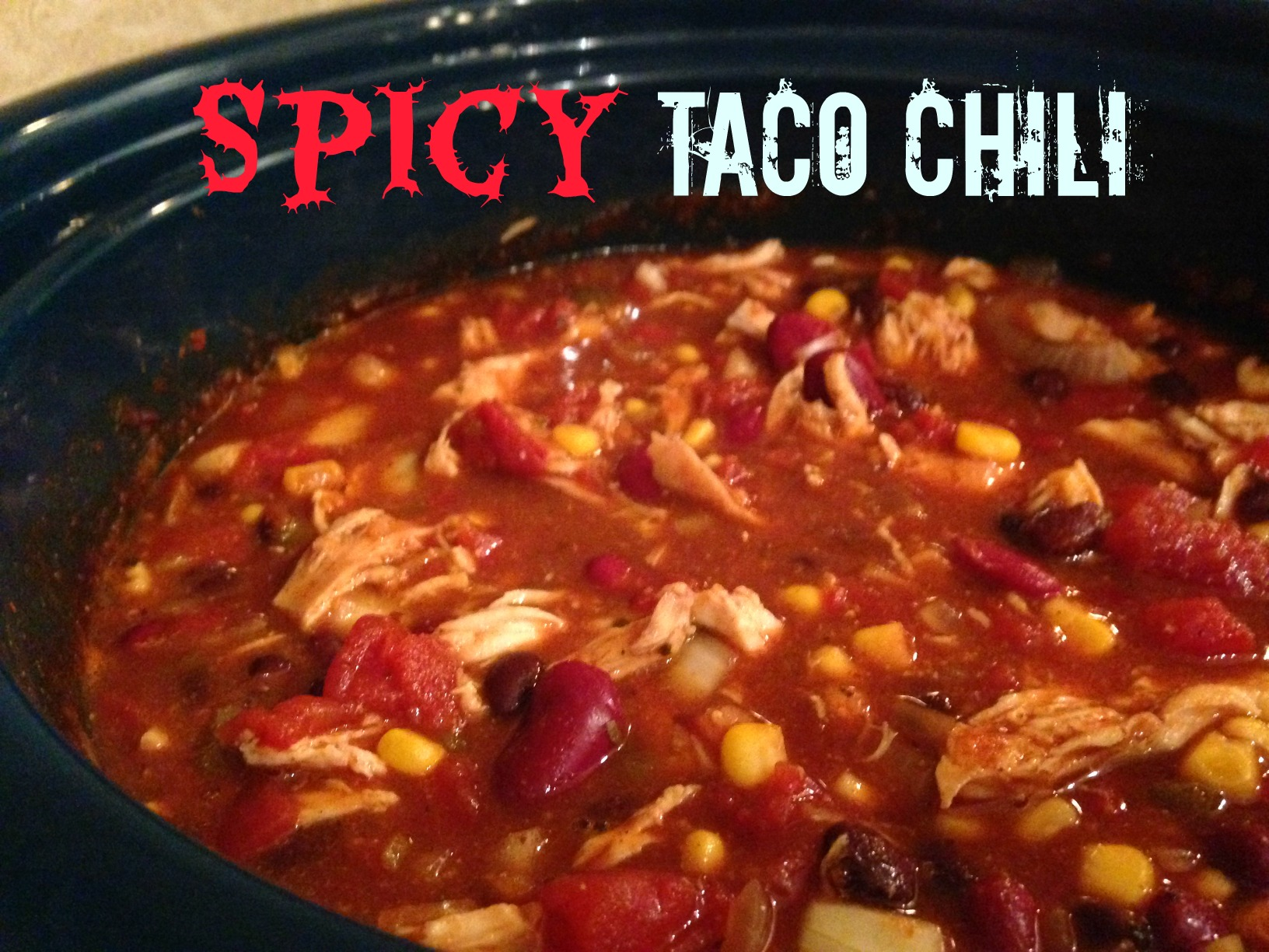 Slow Cooked Spicy Taco Chili